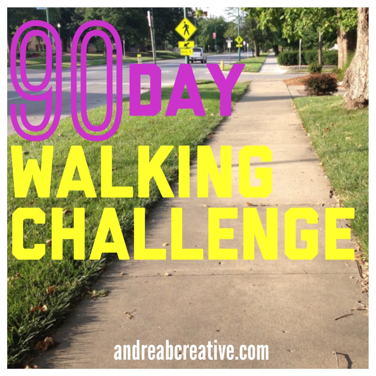 90 Day Walking Challenge Andreabcreative