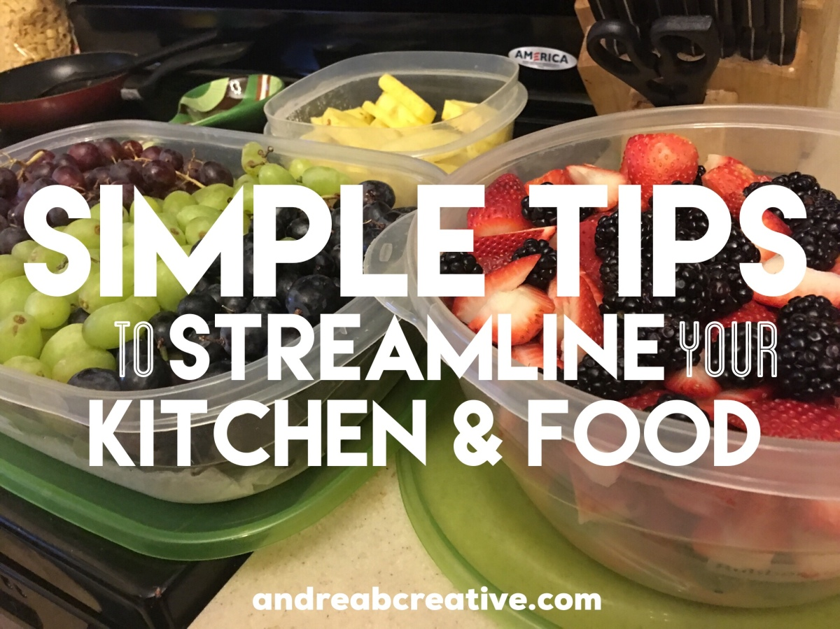 Simple Tips to Streamline Your Kitchen & Food